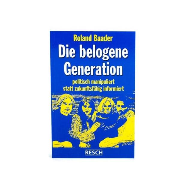Die belogene Generation - von Roland Baader