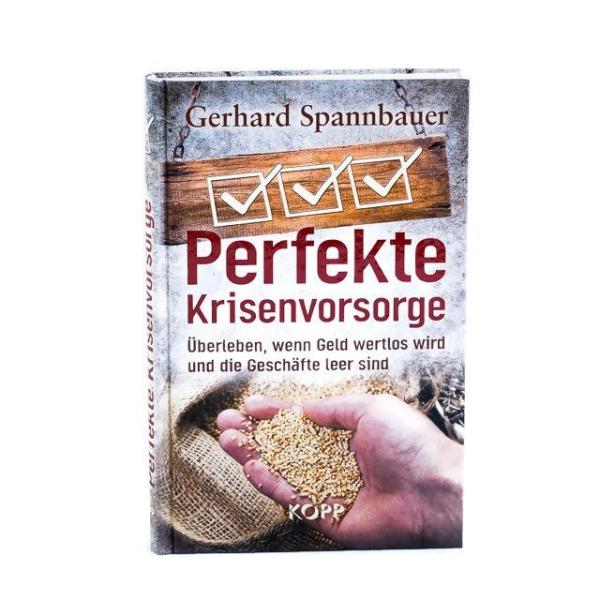 Perfekte Krisenvorsorge - von Gerhard Spannbauer