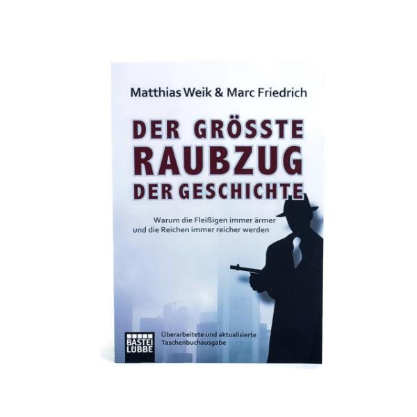 Der größte Raubzug der Geschichte - von Matthias Weik und Marc Friedrich